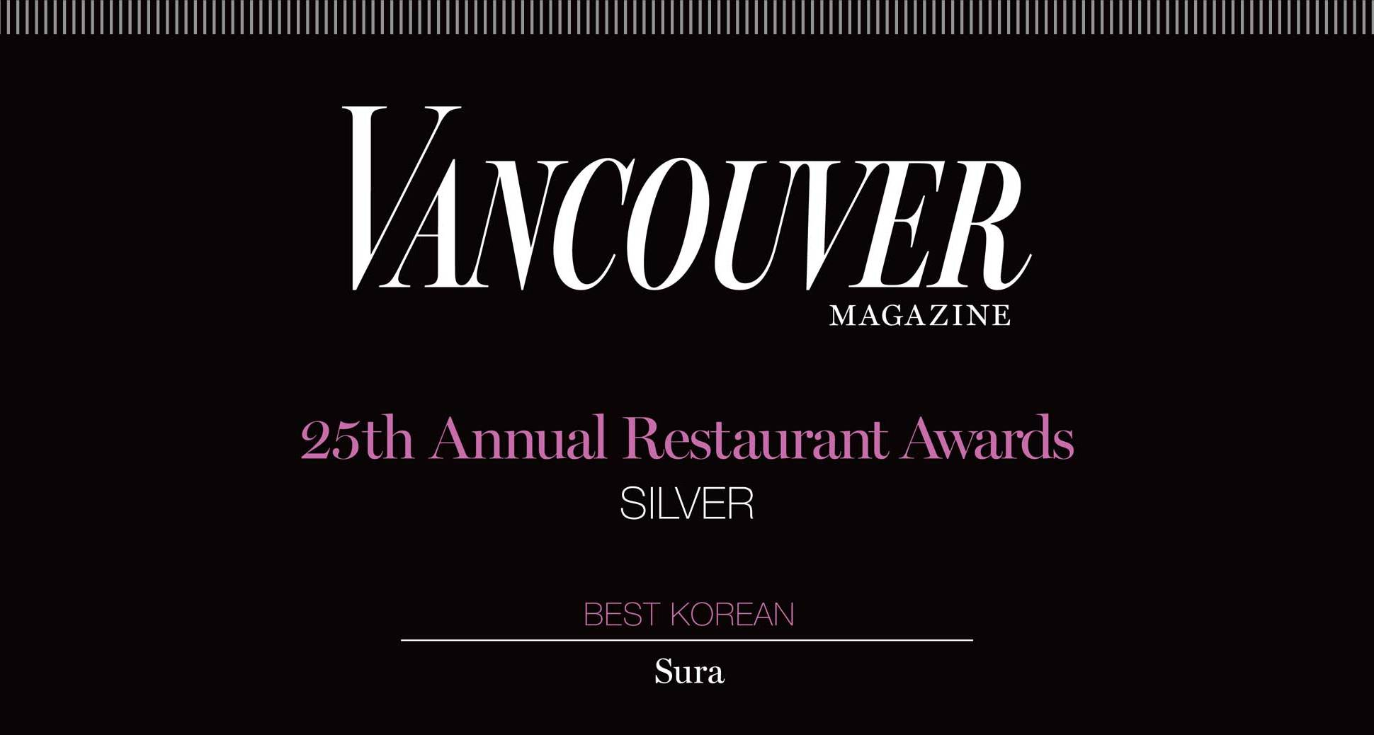 Sura is the best Korean silver winner of Vancouver magazine's 2014 restaurant awards!